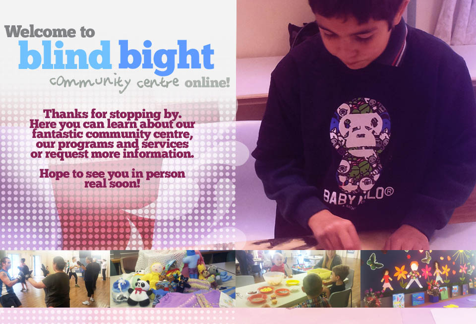 Learn more about Blind Bight Community Centre